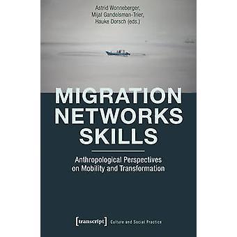 Migration - Networks - Skills - Anthropological Perspectives on Mobili