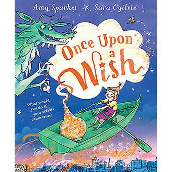 Once Upon a Wish by Amy Sparkes & Sara Ogilvie