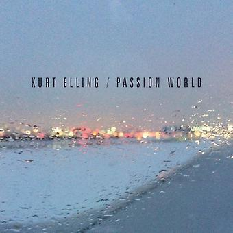 Kurt Elling - Passion världen [CD] USA import