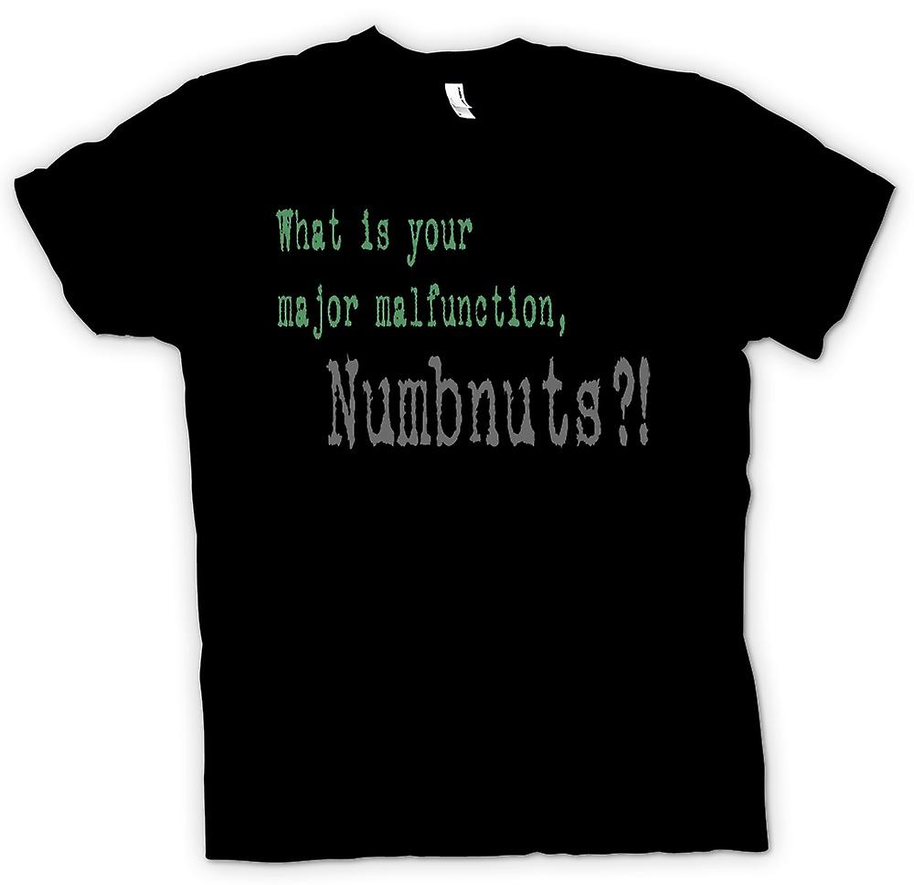Mens T-shirt - What is your major malfunction - Funny Quote