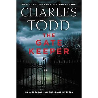 The Gate Keeper - An Inspector Ian Rutledge Mystery by Charles Todd -