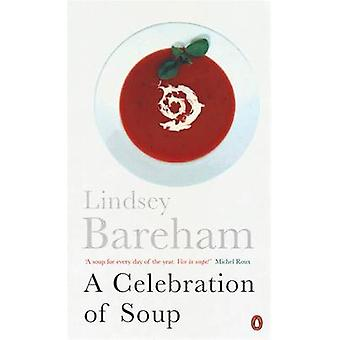 A Celebration of Soup - With Classic Recipes from Around the World by