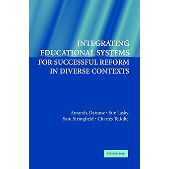 Integrating Educational Systems for Successful Reform in Diverse Cont