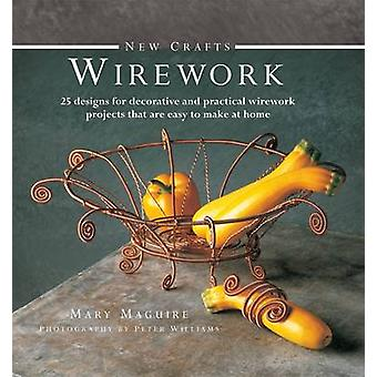 New Crafts - Wirework - 25 Designs for Decorative and Prcatical Wirewor