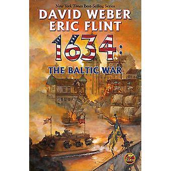 1634 - Baltic War by David Weber - Eric Flint - 9781416555889 Book