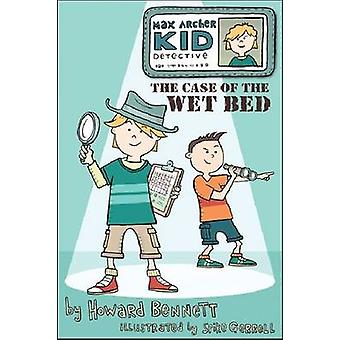 Max Archer - Kid Detective - The Case of the Wet Bed by Howard J. Benn