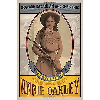 De beproevingen van Annie Oakley door Howard Kazanjian - 9781493017461 boek