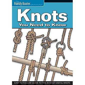 Knots You Need to Know - Easy-to-follow Guide to the 30 Most Useful Kn