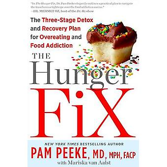 The Hunger Fix - The Three-stage Detox and Recovery Plan for Overeatin