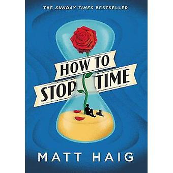 How to Stop Time by Matt Haig - 9781782118619 Book