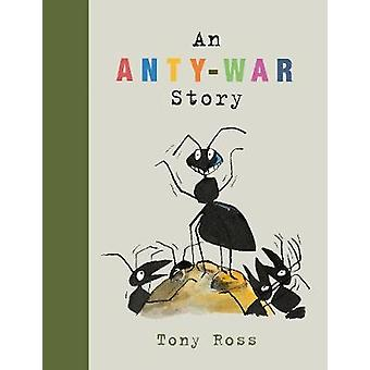An Anty-War Story by An Anty-War Story - 9781783446100 Book