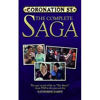 Coronation Street - The Complete Saga by Katherine Hardy - 97818473260