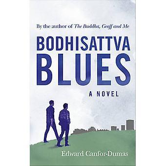 The Bodhisattva Blues by Edward Canfor-Dumas - 9781846044298 Book