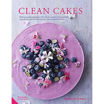 Clean Cakes - Delicious Patisserie Made with Whole - Natural and Nouri