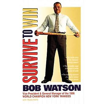Survive to Win by Bob Watson - 9780785268437 Book