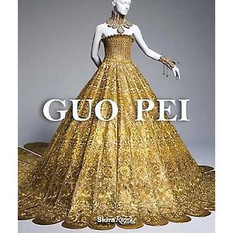 Guo Pei by Paula Wallace - 9780847860661 Book