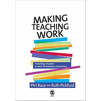 Making Teaching Work - Teaching Smarter in Post-Compulsory Education b