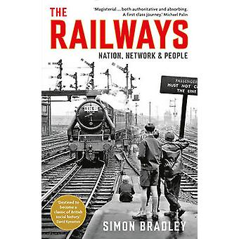 Railways - Nation - Network and People by Simon Bradley - 978184668213