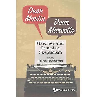 Dear Martin / Dear Marcello - Gardner And Truzzi On Skepticism by Dana