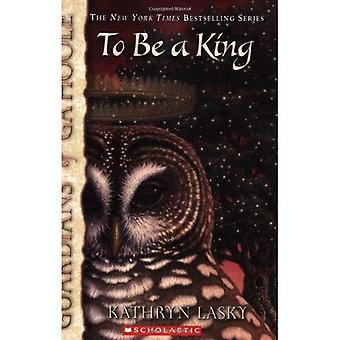 Att vara en kung (vårdnadshavare Ga'Hoole)