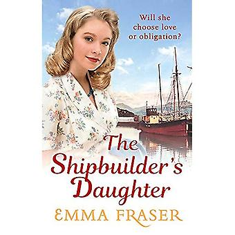 The Shipbuilder's Daughter: A beautifully written, satisfying and touching saga novel
