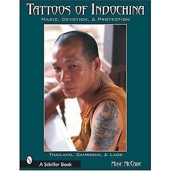 Tattoos of Indochina: Magic, Devotion and Protection