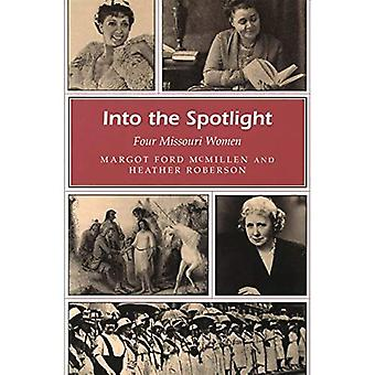 Into the Spotlight: Four Missouri Women (Missouri Heritage Readers Series)