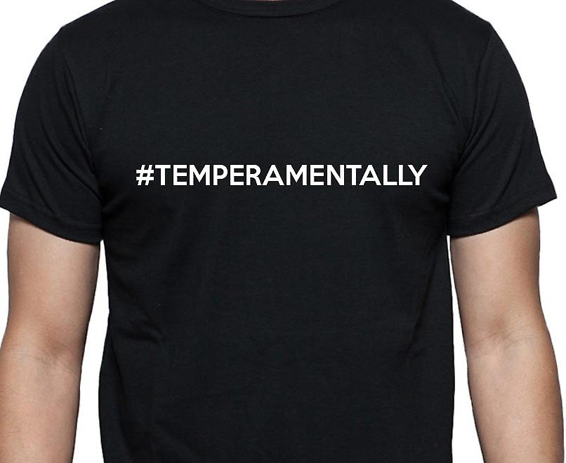 #Temperamentally Hashag Temperamentally Black Hand Printed T shirt