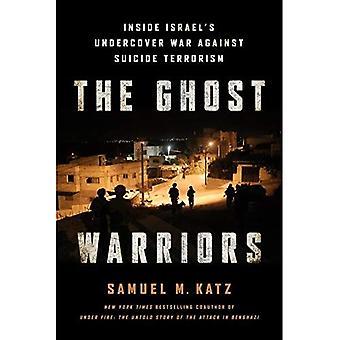 Los guerreros fantasma: Encubierto Israel de interior y guerra contra el terrorismo suicida