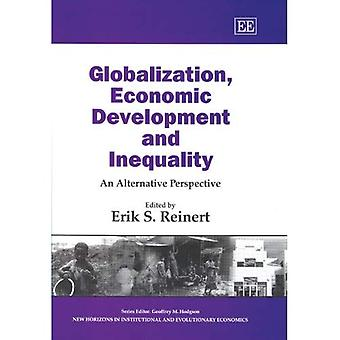 Globalisierung, wirtschaftliche Entwicklung und Ungleichheit: eine Alternative Perspektive (neue Horizonte in der institutionellen & evolutionäre Ökonomie) (neue Horizonte... und evolutionäre Economics Series)