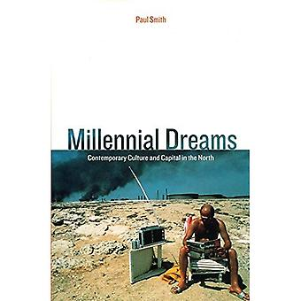 Millennial Dreams: Contemporary Culture and Capital in the North (Haymarket)