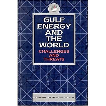 Golfe de l'énergie et dans le monde: défis et menaces (Emirates Center for Strategic Studies and Research)