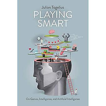 Spille Smart: På spil, intelligens og kunstig intelligens (legende tænkning)