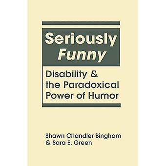 Sérieusement drôle: Handicap et la puissance paradoxale de l'humour