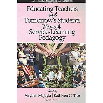 Educating Teachers and Tomorrow's Students through Service-Learning Pedagogy (Advances in Service-Learning Research)