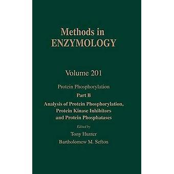 Eiwitphosphorylation deel B analyse van proteïne fosforylatie proteïne Kinase remmers en het eiwit Phosphatases Volume 201 eiwit Phospho door Colowick