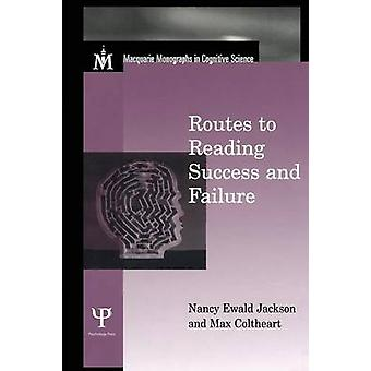Routes To Reading Success and Failure  Toward an Integrated Cognitive Psychology of Atypical Reading by Jackson & Nancy E.
