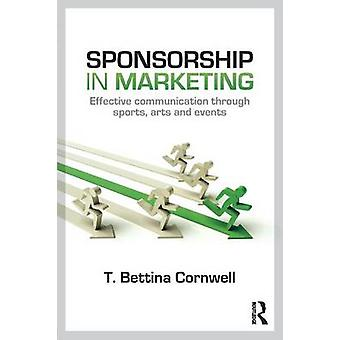 Sponsorship in Marketing Effective Communication Through Sports Arts and Events by Cornwell & T. Bettina