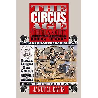 La cultura dell'età del circo e la società sotto il tendone americano di Davis & Janet M.