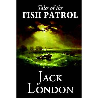 Tales of the Fish Patrol by Jack London Fiction Classics Action  Adventure by London & Jack