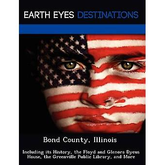 Bond County Illinois Including its History the Floyd and Glenora Dycus House the Greenville Public Library and More by Knight & Dave