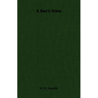 Een Boys Town door Howells & W. D.