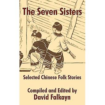 The Seven Sisters Selected Chinese Folk Stories by Falkayn & David
