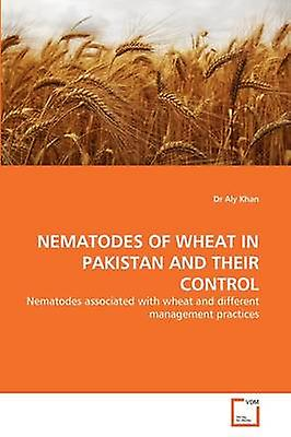 NEMATODES OF WHEAT IN PAKISTAN AND THEIR CONTROL by Khan & Dr Aly