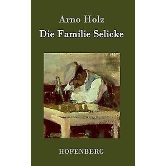 Die Familie Selicke af Arno Holz