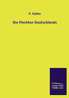 Die Flechten Deutschlands by Sydow & P.