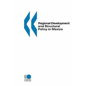 Regional Development and Structural Policy in Mexico by OECD. Published by OECD Publishing