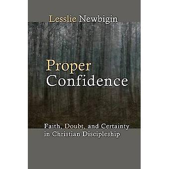 Proper Confidence - Faith - Doubt and Certainty in Christian Disciples