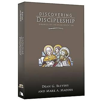 Discovering Discipleship - Dynamics of Christian Education by Dean G B