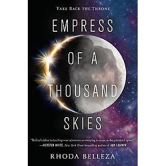 Empress of a Thousand Skies by Editor Rhoda Belleza - 9781101999110 B